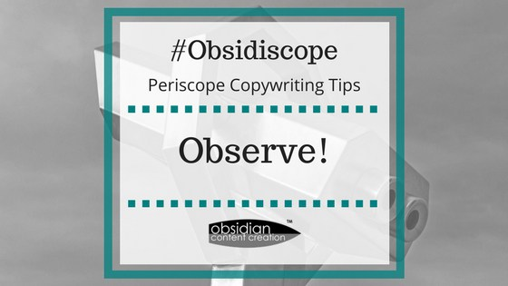 VIDEO: Observe the Copy Around You! | Periscope Copywriting Tips image