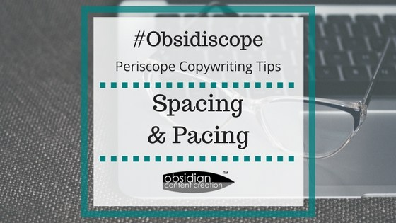 VIDEO: Spacing & Pacing in Your Copy | Periscope Copywriting Tips image