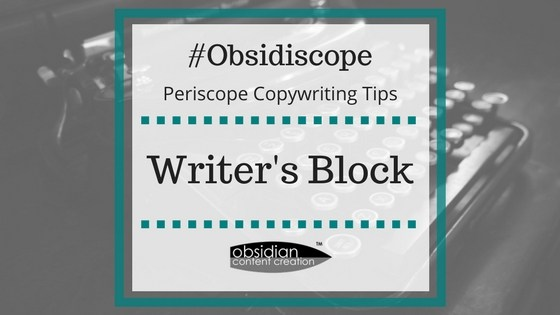 VIDEO: The Dreaded Writer's Block! | Periscope Copywriting Tips image