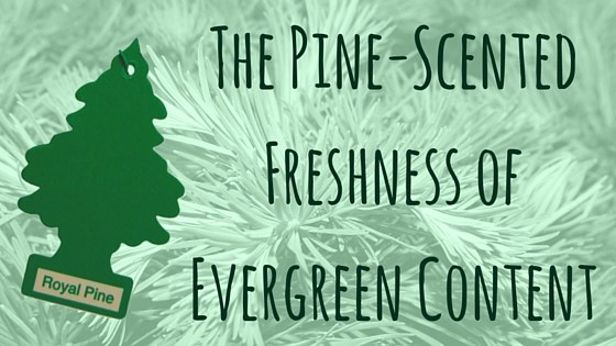 The Pine-Scented Freshness of Evergreen Content image