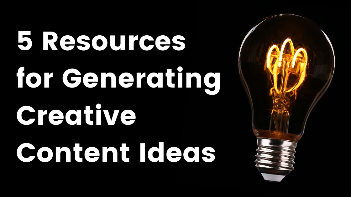 5 Resources for Generating Creative Content Ideas image