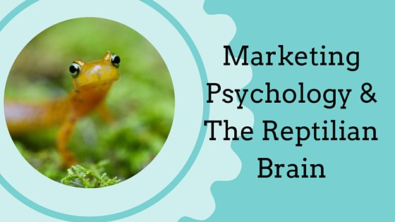 Marketing Psychology & The Reptilian Brain image