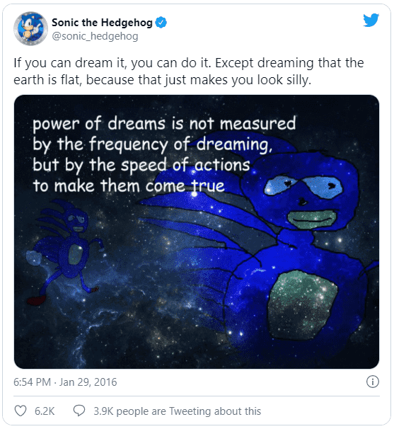 """Sonic the Hedgehog Tweet that reads """"If you can dream it, you can do it. Except dreaming that the earth is flat, because that just makes you look silly."""""""