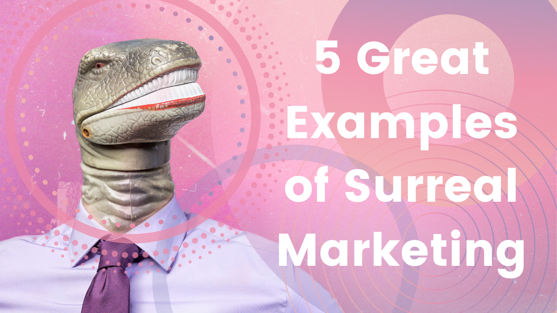 5 Great Examples of Surreal Marketing (Possibly NSFW) image