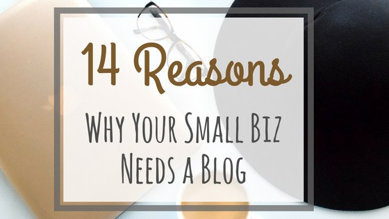14 Reasons Why Your Small Business Needs a Blog image