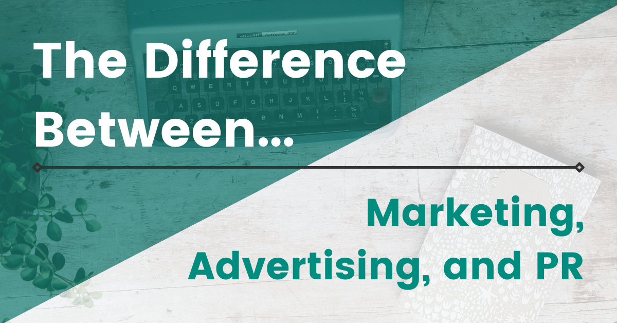 The Difference Between Marketing, Advertising, and PR image