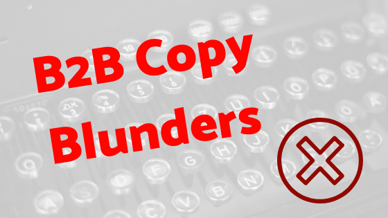 6 B2B Copywriting Blunders Companies Keep On Making image