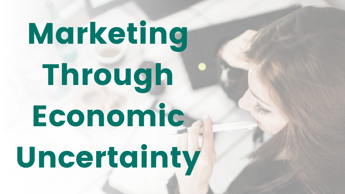 How to Market Through Economic Uncertainty image