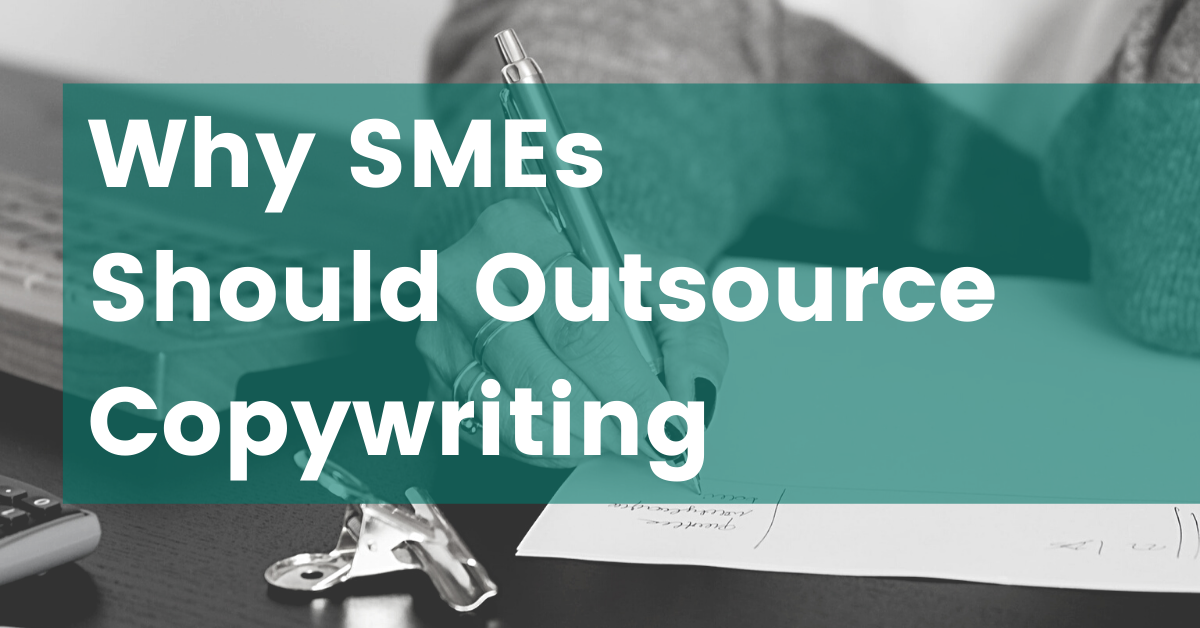 3 HUGE Reasons Why SMEs Should Outsource Copywriting image
