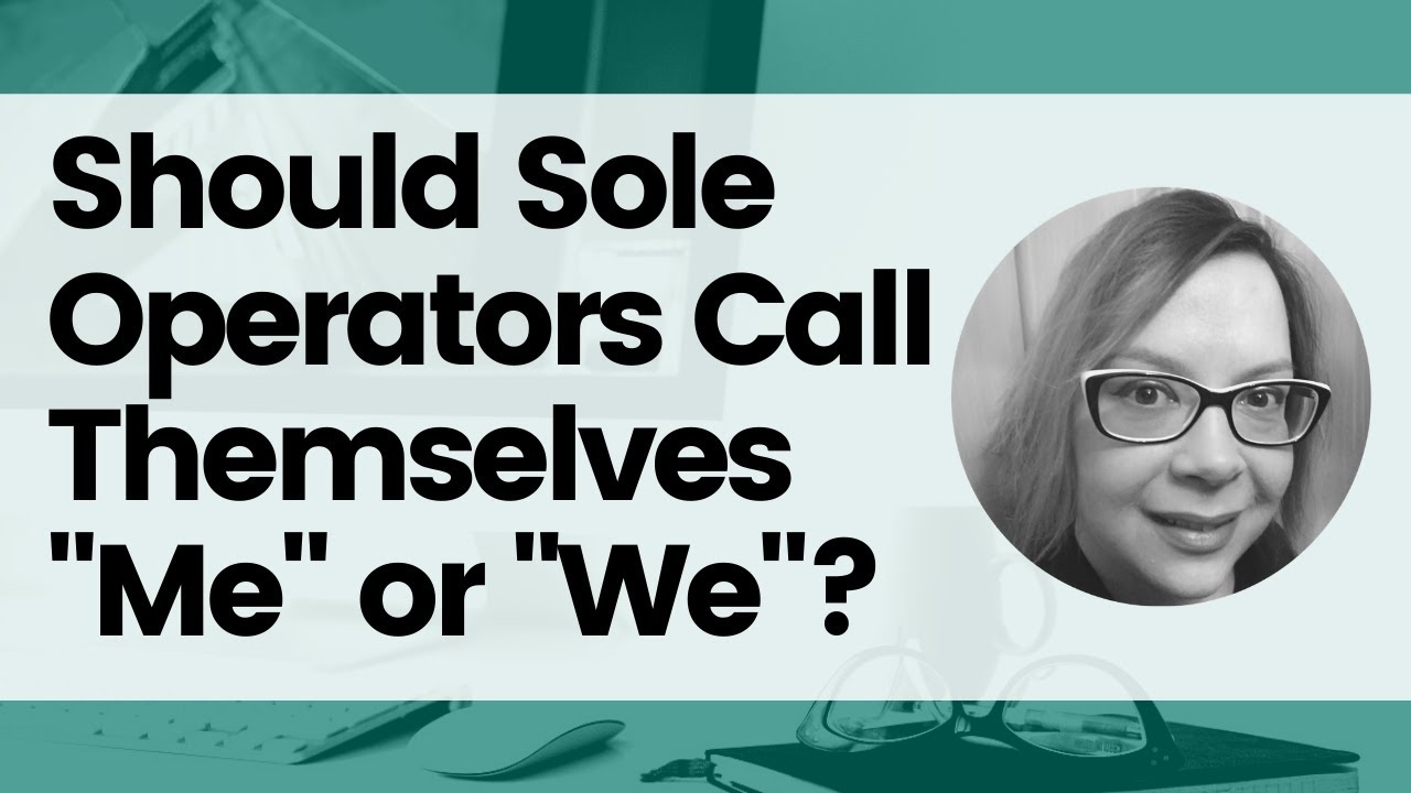 """Should Sole Operators Refer to Themselves as """"Me"""" or """"We""""? image"""